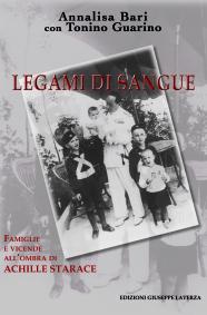 BARI Annalisa, GUARINO ToninoLEGAMI DI SANGUEVicende e famiglie all'ombra di Achille Starace
