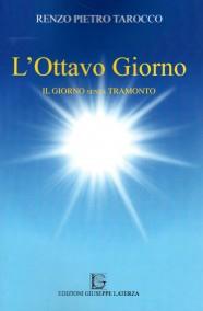 TAROCCO Renzo Pietro  L'OTTAVO GIORNO  IL GIORNO SENZA TRAMONTO