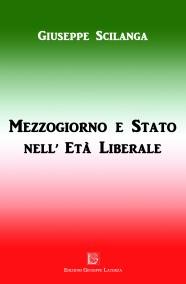 SCILANGA Giuseppe  MEZZOGIORNO E STATO NELL'ETÀ LIBERALE