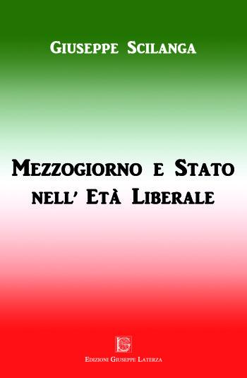 SCILANGA Giuseppe <br /> MEZZOGIORNO E STATO NELL'ETÀ LIBERALE