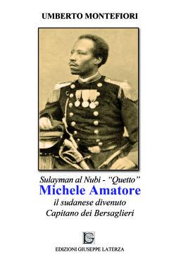 """MONTEFIORI Umberto  SULAYMAN AL NUBI detto """"Quetto"""" MICHELE AMATORE il sudanese divenuto Capitano dei Bersaglieri"""