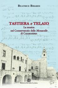 BIRARDI Beatrice  TASTIERA e TELAIO   La musica nel Conservatorio delle Monacelle di Casamassima