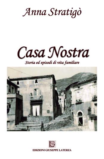 STRATIGÒ Anna<br />CASA NOSTRA<br />Storia ed episodi di vita familiare