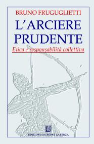 FRUGUGLIETTI BrunoL'ARCIERE PRUDENTEEtica e responsabilità collettiva
