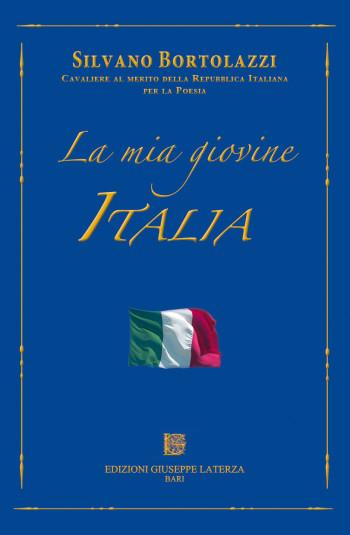 BORTOLAZZI Silvano<br />Cavaliere al merito della Repubblica Italiana per la Poesia<br />LA MIA GIOVINE ITALIA
