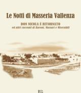 GRECO Vincenzo Antonio<br />LE NOTTI DI MASSERIA VALLENZA<br />DON NICOLA È TORNATO ed altri racconti di Baroni, Massari e Miserabili