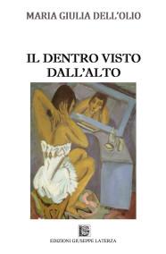 DELL'OLIO Maria GiuliaIL DENTRO VISTO DALL'ALTO