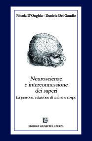 D'ONGHIA Nicola – DEL GAUDIO DanielaNEUROSCIENZE E INTERCONNESSIONE DEI SAPERILa persona:relazione di anima e corpo