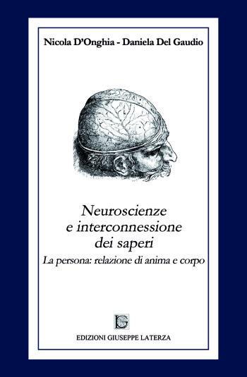 D'ONGHIA Nicola – DEL GAUDIO Daniela<br />NEUROSCIENZE E INTERCONNESSIONE DEI SAPERI<br />La persona:relazione di anima e corpo