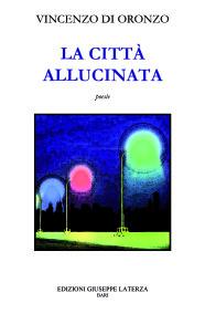 DI ORONZO Vincenzo LA CITTÀ ALLUCINATA
