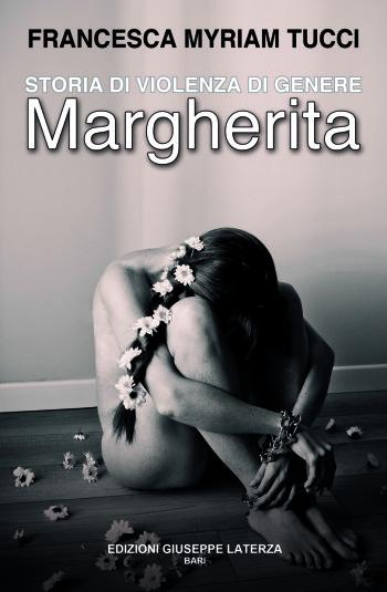TUCCI Francesca Myriam<br />STORIA DI VIOLENZA DI GENERE<br />MARGHERITA