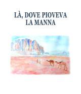 TOGNACCI Imperia<br />Là, dove pioveva la manna