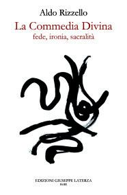 RIZZELLO Aldo LA COMMEDIA DIVINAfede, ironia, sacralità