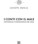 BRESCIA Giuseppe<br />I CONTI CON IL MALE<br />Ontologia e gnoseologia del male
