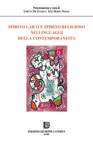 DE STASIO Loreta, NADAL José Maria (a cura di)AA.VV.SPIRITO LAICO E SPIRITO RELIGIOSO NEI LINGUAGGI DELLA CONTEMPORANEITÀ