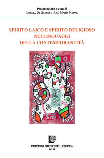 DE STASIO Loreta, NADAL José Maria (a cura di)<br />AA.VV.<br />SPIRITO LAICO E SPIRITO RELIGIOSO NEI LINGUAGGI DELLA CONTEMPORANEITÀ