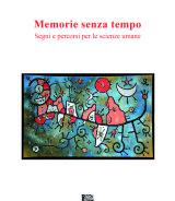 SOLIMINI Maria<br />MEMORIE SENZA TEMPO<br />Segni e percorsi per le scienze umane