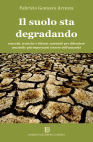 ARRESTA Fabrizio GennaroIL SUOLO STA DEGRADANDOconcetti, tecniche e bilanci aziendali per difendereuna delle più importanti risorse dell'umanità