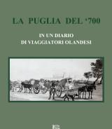 GIRELLI RENZULLI Maddalena<br />LA PUGLIA DEL '700<br />IN UN DIARIO DI VIAGGIATORI OLANDESI