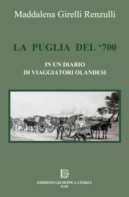 GIRELLI RENZULLI MaddalenaLA PUGLIA DEL '700IN UN DIARIO DI VIAGGIATORI OLANDESI