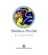 PICCONE Graziella <br />GRAZIELLA PICCONE<br />e la sua Luna