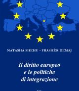 SHEHU Natasha – FRASHË Demaj<br />IL DIRITTO EUROPEO E LE POLITICHE DI INTEGRAZIONE