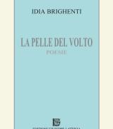 BRIGHENTI Idia<br />LA PELLE DEL VOLTO <br /> Poesie