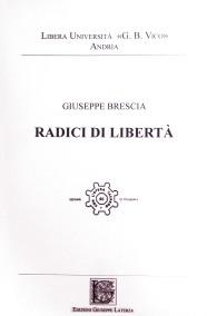 BRESCIA GiuseppeRADICI DI LIBERTÀ