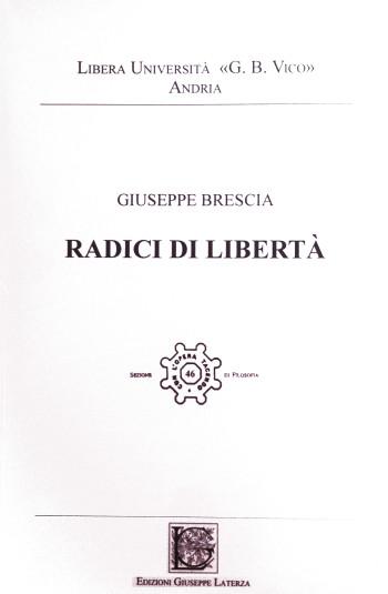 BRESCIA Giuseppe<br />RADICI DI LIBERTÀ