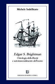 INDELLICATO MicheleEDGAR S. BRIGHTMANOntologia della libertà e autotrascendimento dell'uomo