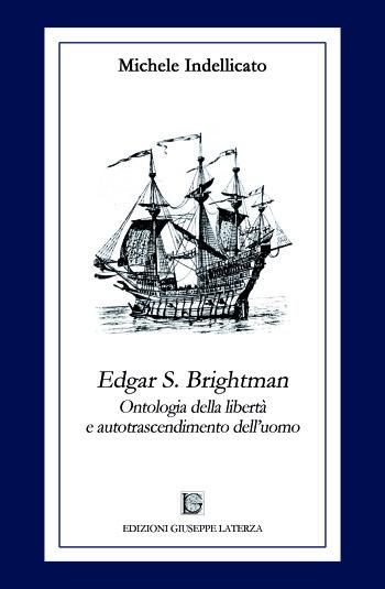 INDELLICATO Michele<br />EDGAR S. BRIGHTMAN<br />Ontologia della libertà e autotrascendimento dell'uomo