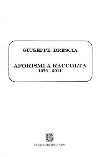 BRESCIA Giuseppe<br /<AFORISMI A RACCOLTA<br />1976-2011