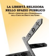 PUGLIESE Vincenzo<br />LA LIBERTA' RELIGIOSA NELLO SPAZIO PUBBLICO<br />Divieti e aperture nella Giurisprudenza della Corte dei Diritti dell'Uomo