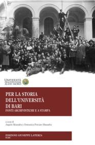 MASSAFRA Angelo – PORCARO MASSAFRA Domenica (a cura di) PER LA STORIA DELL'UNIVERSITÀ DI BARI  Fonti Archivistiche e a Stampa