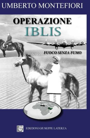 MONTEFIORI Umberto<br />OPERAZIONE IBLIS<br />Fuoco senza fumo