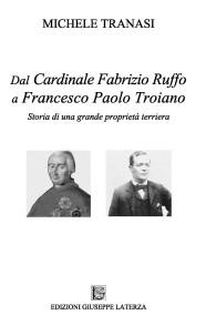 TRANASI MicheleDAL CARDINALE FABRIZIO RUFFO A FRANCESCO PAOLO TROIANOStoria di una grande proprietà terriera