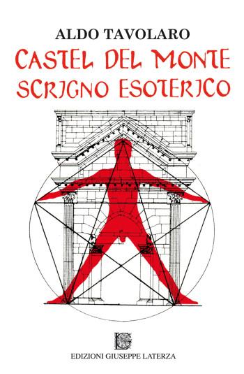 TAVOLARO Aldo<br />CASTEL DEL MONTE<br />Scrigno Esoterico