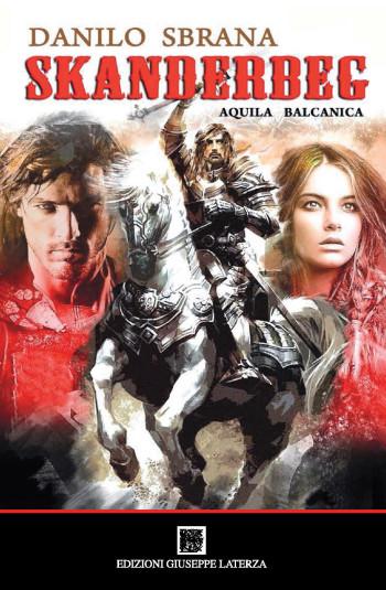 SBRANA Danilo<br />SKANDERBEG<BR />Aquila Balcanica