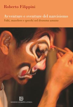 FILIPPINI RobertoAVVENTURE E SVENTURE DEL NARCISISMO Volti, maschere e specchi nel dramma umano