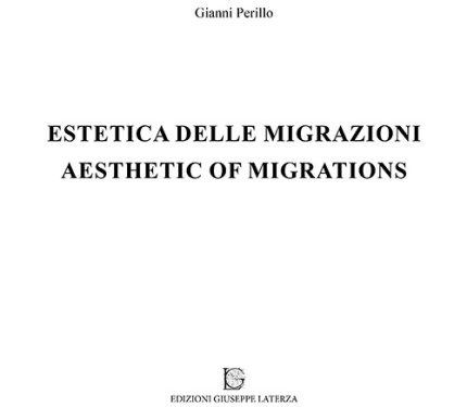 PERILLO GianniESTETICA DELLE MIGRAZIONIAESTHETIC OF MIGRATIONS