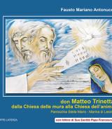 ANTONUCCI Fausto Mariano<br />don MATTEO TRINETTA<br />dalla Chiesa delle mura alla Chiesa dell'anima<br />Parrocchia Stella Maris -Marina di Lesina