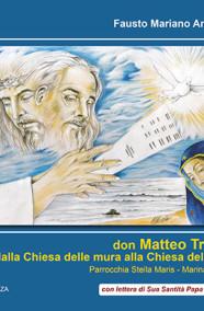ANTONUCCI Fausto Marianodon MATTEO TRINETTAdalla Chiesa delle mura alla Chiesa dell'animaParrocchia Stella Maris -Marina di Lesina