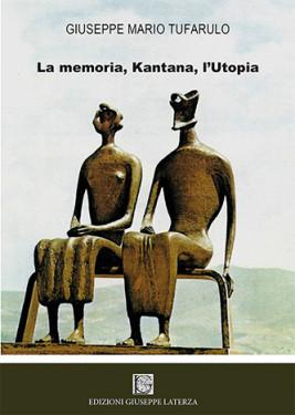 TUFARULO Giuseppe MarioLA MEMORIA, KANTANA, L'UTOPIA