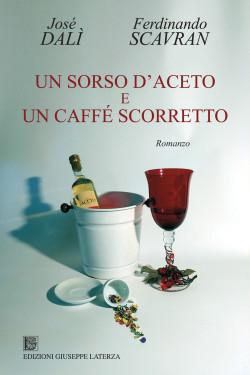 DALÌ José – SCAVRAN FerdinandoUN SORSO D'ACETO E UN CAFFÉ SCORRETTO