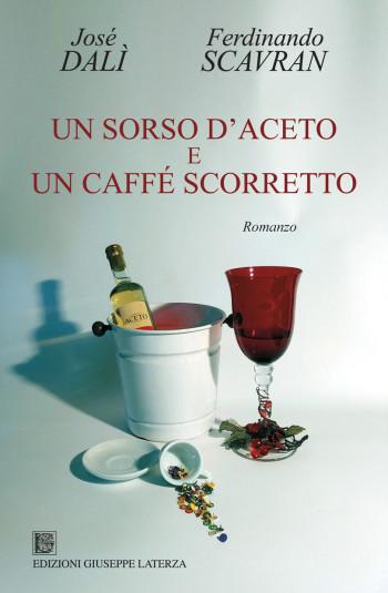 DALÌ José – SCAVRAN Ferdinando<br />UN SORSO D'ACETO E UN CAFFÉ SCORRETTO