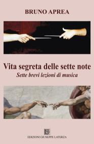 APREA BrunoVITA SEGRETA DELLE SETTE NOTESette brevi lezioni di musica