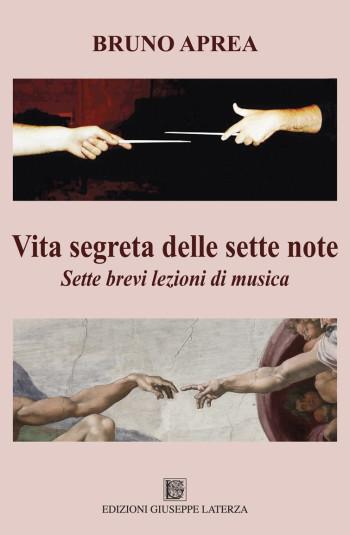 APREA Bruno<br />VITA SEGRETA DELLE SETTE NOTE<br />Sette brevi lezioni di musica