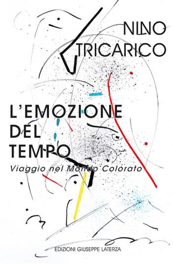 TRICARICO Nino<br />L'EMOZIONE DEL TEMPO<br />Viaggio nel Mondo Colorato