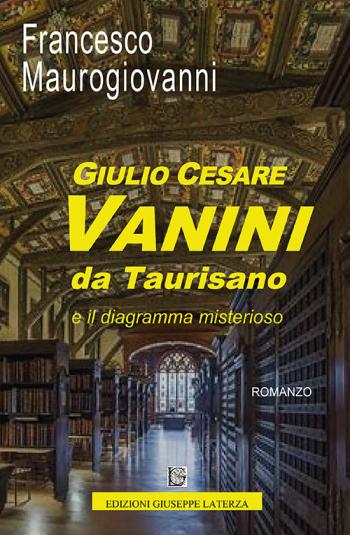 MAUROGIOVANNI Francesco<br />GIULIO CESARE VANINI DA TAURISANO<br />e il diagramma misterioso