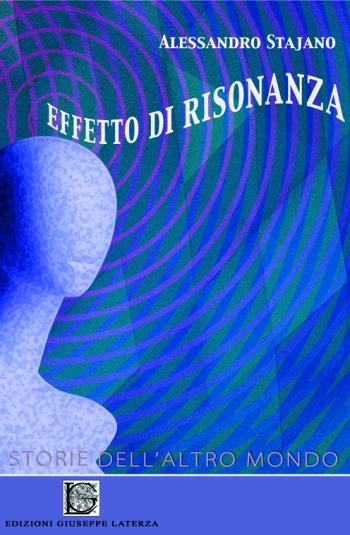 STAJANO Alessandro<br />EFFETTO DI RISONANZA